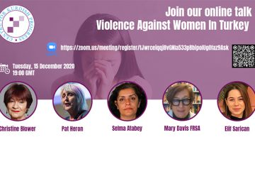 "Online Webinar ""Violence against women in Turkey"" with Pat Heron, Selma Atabey, Mary Davis, Elif Sarican (tbc) and moderated by Christine Blower"